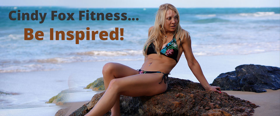 Cindy Fox Fitness... Be Inspired!